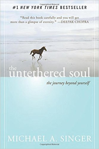The Untethered Soul: The Journey Beyond Yourself 1st Edition by Michael A. Singer