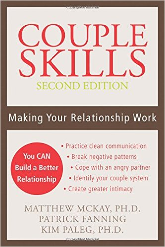 Couple Skills: Making Your Relationship Work Paperback – December 1, 2006 by Matthew McKay PhD