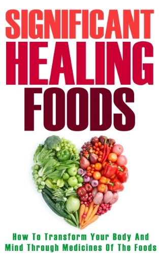 Healing Foods: How To Transform Your Body And Mind Through Medicines Of The Foods by Sky Price and Alternative Medicine