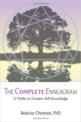 The Complete Enneagram: 27 Paths to Greater Self-Knowledge  by Beatrice Chestnut