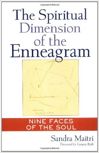 The Spiritual Dimension of the Enneagram: Nine Faces of the Soul by Sandra Maitri