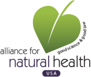 The Alliance for Natural Health USA works on many fronts to protect access to natural health options. We seek to shift the current medical paradigm to an integrative model based on diet, supplementation, preventative care, and healthy lifestyle choices. As a non-profit consumer advocacy organization, we are reliant on our members' support to independently sustain our work. Please consider contributing to ANH-USA in support of our efforts. Together we can continue our success and overcome future challenges.
