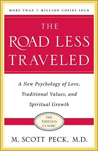 The Road Less Traveled, Timeless Edition: A New Psychology of Love, Traditional Values and Spiritual Growth by M. Scott Peck