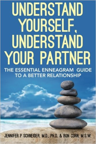 Understand Yourself, Understand Your Partner: The Essential Enneagram Guide to a Better Relationship by Jennifer P Schneider M.D.