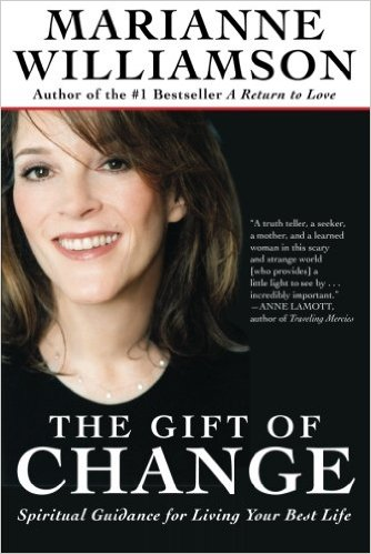 The Gift of Change: Spiritual Guidance For Living Your Best Life by Marianne Williamson