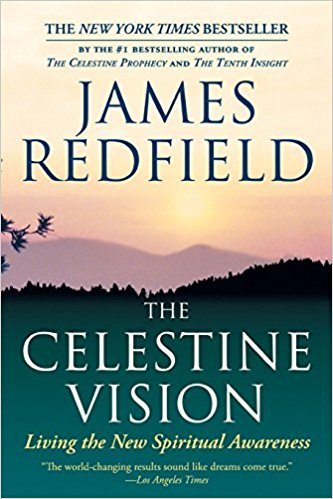 The Celestine Vision Living the New Spiritual Awareness By James Redfield