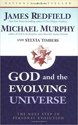 God and The Evolving Universe By James Redfield and Michael Murphy